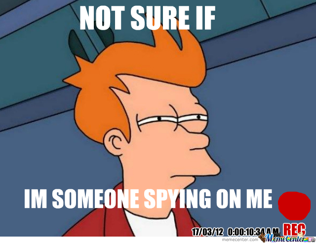 Not Sure If Someone Spying On Me?