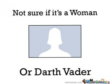 Not Sure If Women Or Darth Vader