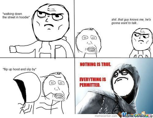 Nothing Is True , Everything Is Permitted ..