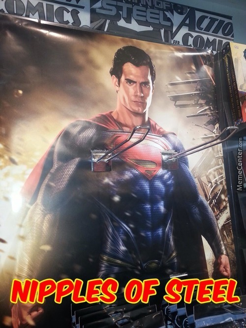 Now I Know Why They Call Him Man Of Steel