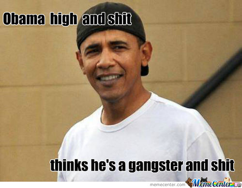 Obama High And Shit