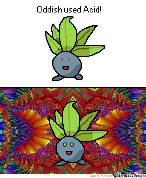 Oddish Used Acid!