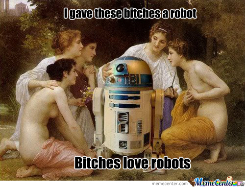 Of Robots And B*tches