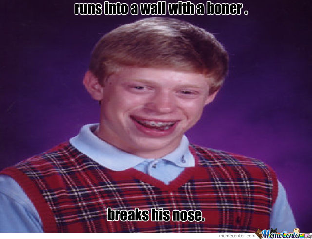 Oh Brian Such  Bad Luck You