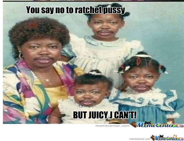 Oh Juicy J.....