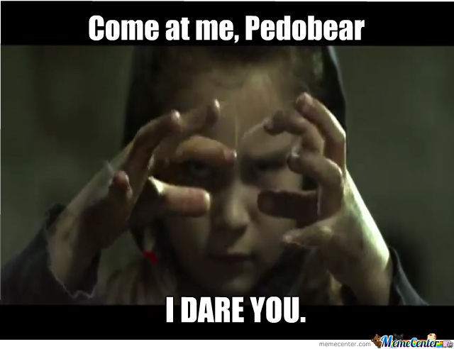 Oh Shit, Watch Out, Pedobear.