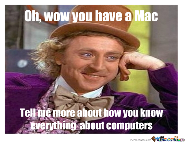 Oh, Wow You Have A Mac
