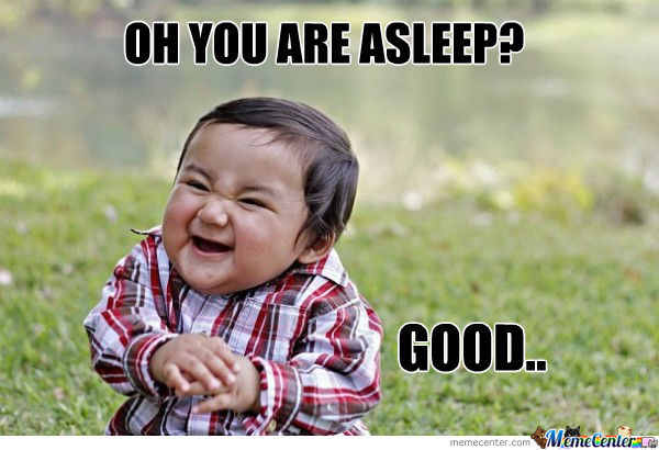 Oh You Are Asleep?