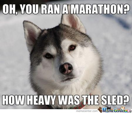 Oh, You Ran A Marathon ?