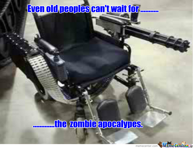 Old Peoples Love Zombie Apocalypes Too