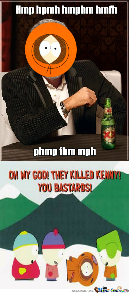Omg You Killed Kenny, You Bastards!