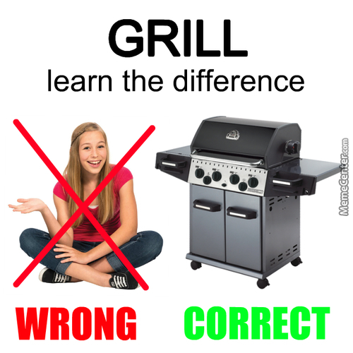 One Cooks Wieners, The Other You Put Wieners In... Oh Wait.... Both Are Grills.