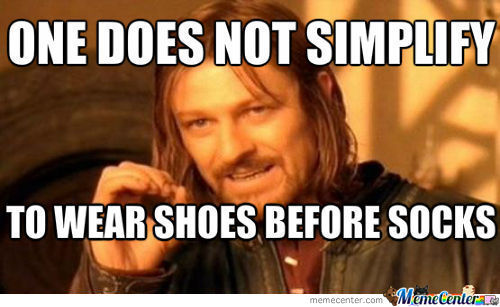 One Does Not Simplify