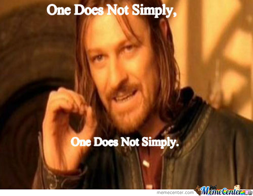 One Does Not Simplyception