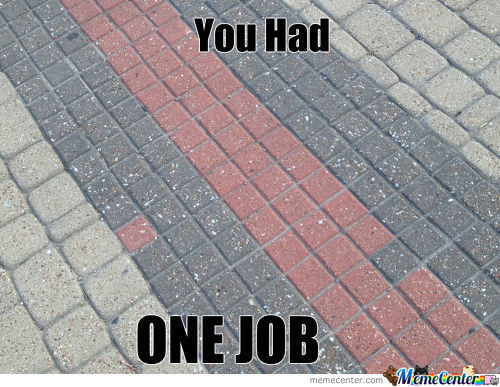 One Job Memes. Best Collection of Funny One Job Pictures