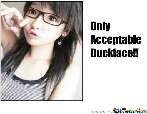 Only Acceptable Duckface!!