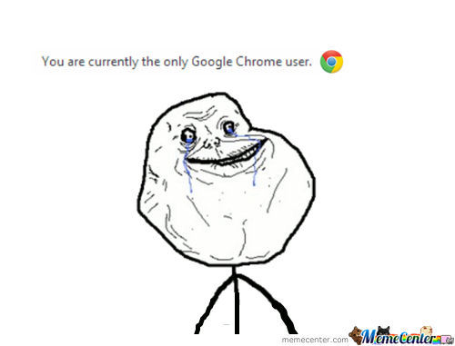 Only... Chrome User...?