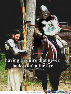 Only Medieval Knights Will Get It.