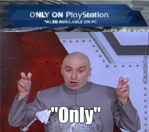 Only On Playstation My A*s