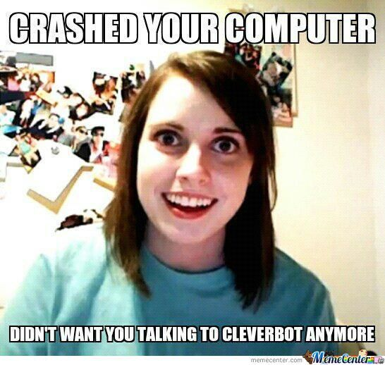 Overly Attached Girlfriend Hates Cleverbot