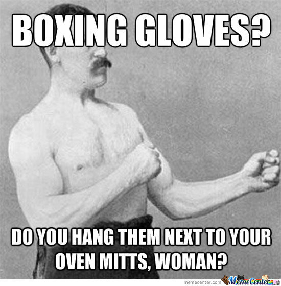 Overly Manly Man Just Doing His Job
