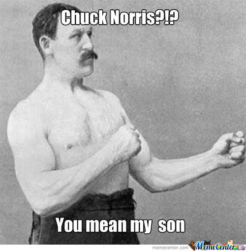 Overly Manly Man On Chuck Norris