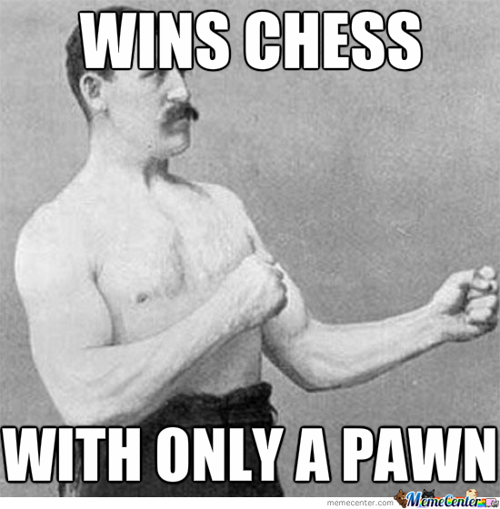 Overly Manly Man Plays Chess