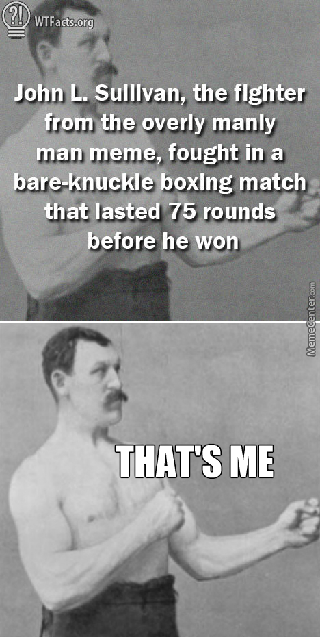 Overly Manly Me