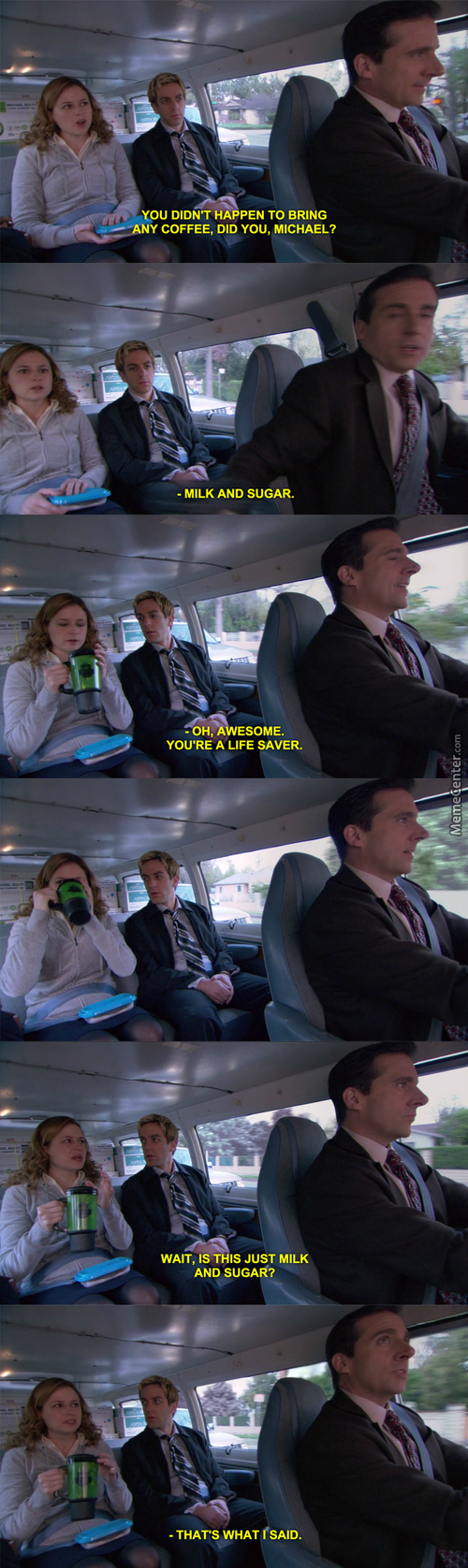 Pam: Do You Drink This Every Day? Michael: Every Morning.