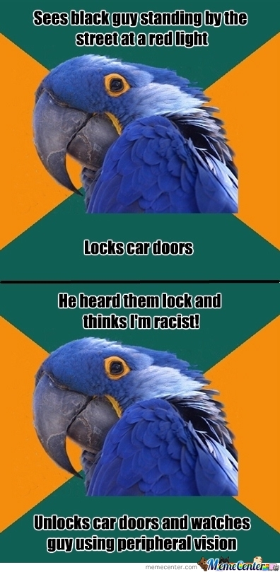 Paranoid Parrot After Hanging Out With Racist Dawg