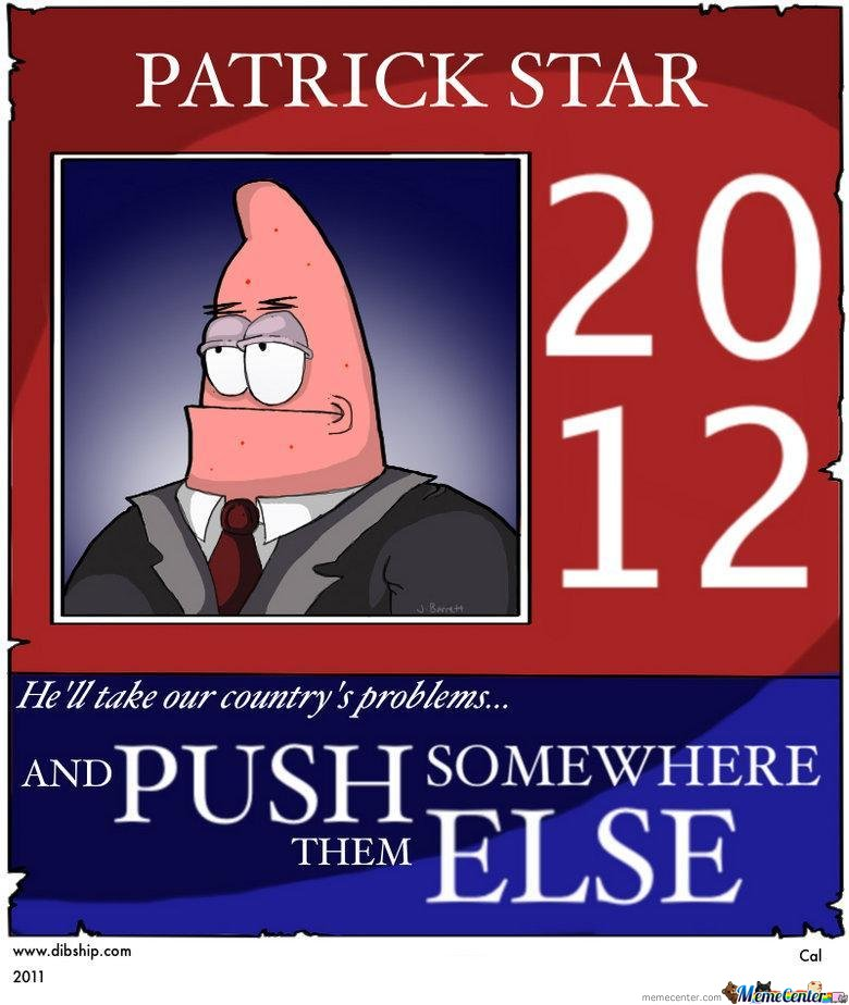 Patrick Star - He Will Take Our Country's Problems