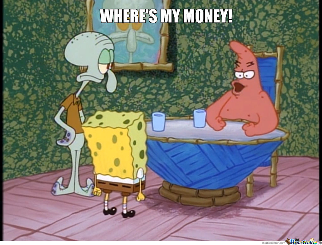 Patrick Wants His Money