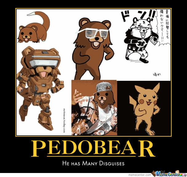 Pedobear He Has Many Disguises