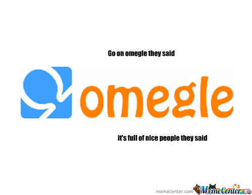People Who Go On Omegle Will Know