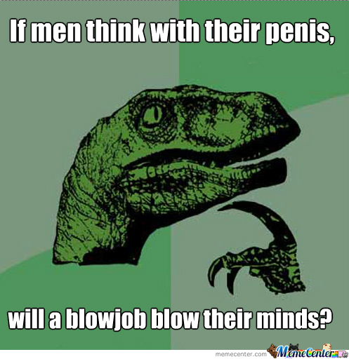 Philosoraptor Brings An Interesting Point...