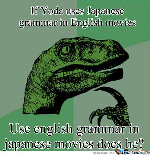If Yoda Uses Japanese Grammar In English Movies
