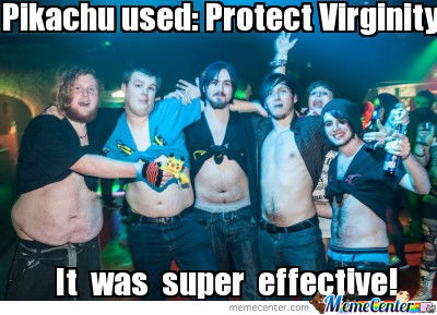 Pikachu used: Protect Virginity