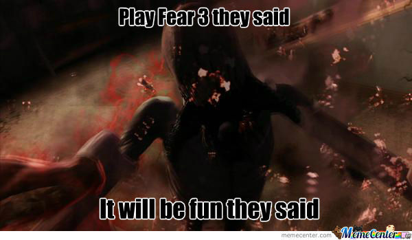 Play Fear 3 They Said