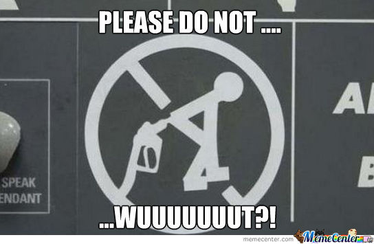 Please Do Not Stuck It In Your Ass ? Wuuut...