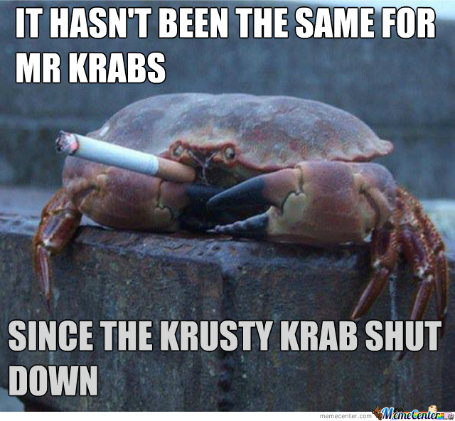Poor Mr Krabs!
