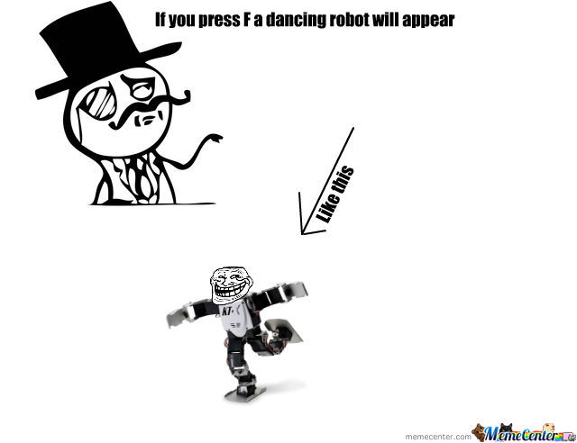 Press F For A Dancing Robot