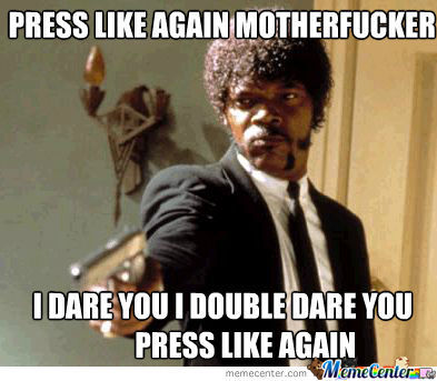 Press Like Again Double Daring :dd