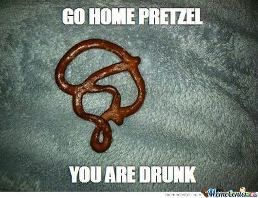 Pretzel... Please Go Home Now