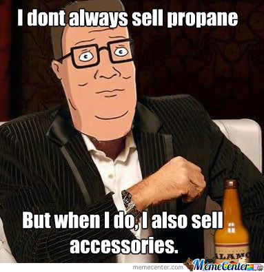 Image result for hank hill propane accessories meme