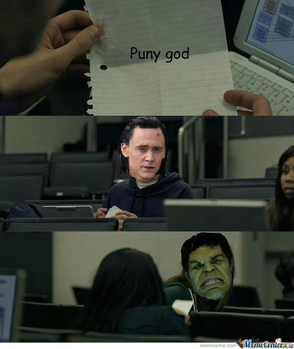 Puny God. Ha!