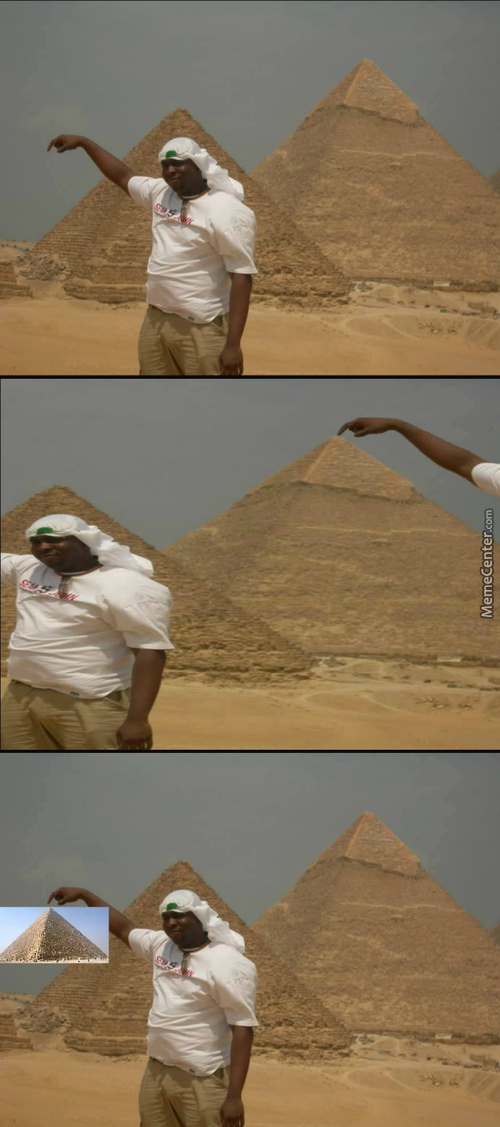 Pyramids, Pyramids Everywhere