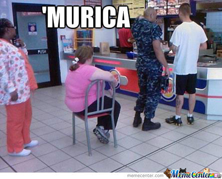 """you, Know Just Being A 'murican."