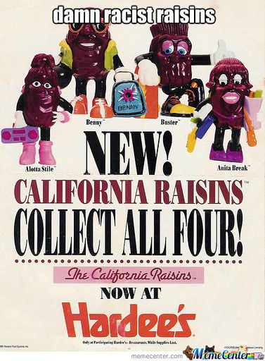 Racist Raisins