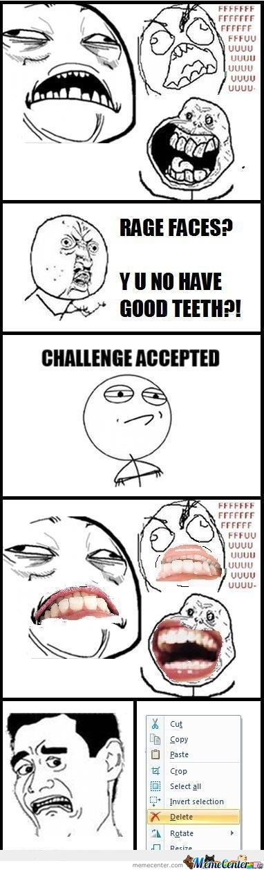 Rage Faces Why You No Have.....