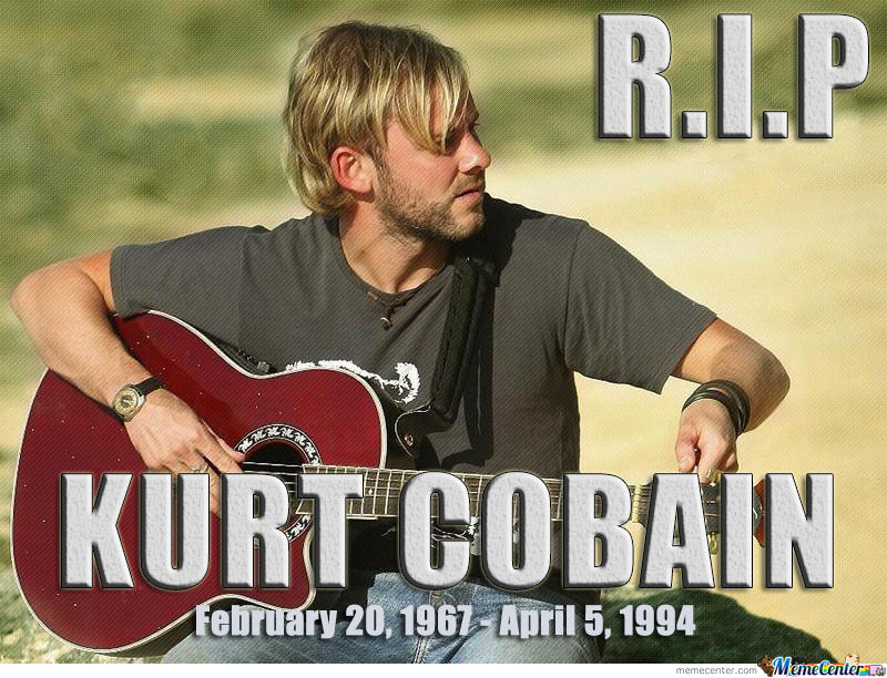 Rip Kurt Cobain We Did Not Forget You
